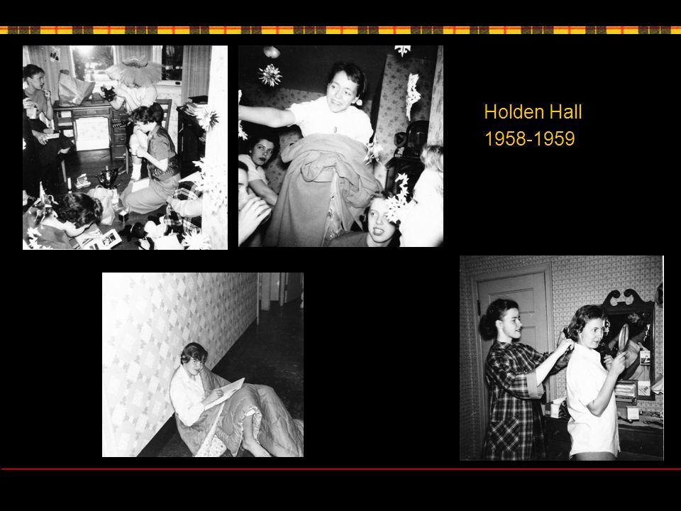 Holden Hall 1958-1959