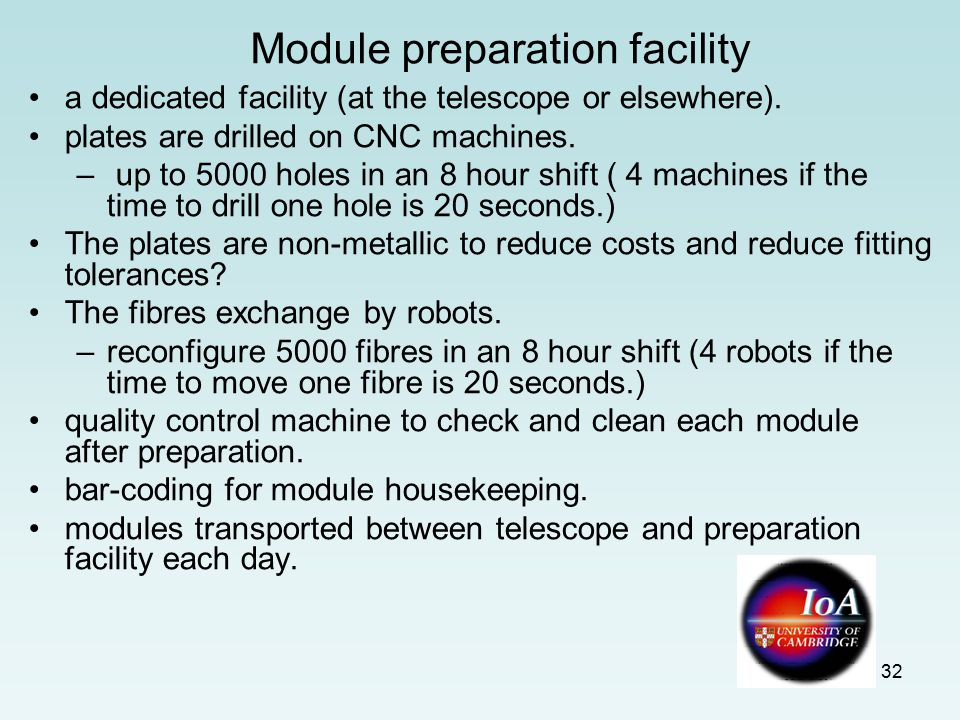 32 Module preparation facility a dedicated facility (at the telescope or elsewhere).