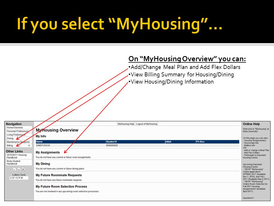 On MyHousing Overview you can: Add/Change Meal Plan and Add Flex Dollars View Billing Summary for Housing/Dining View Housing/Dining Information