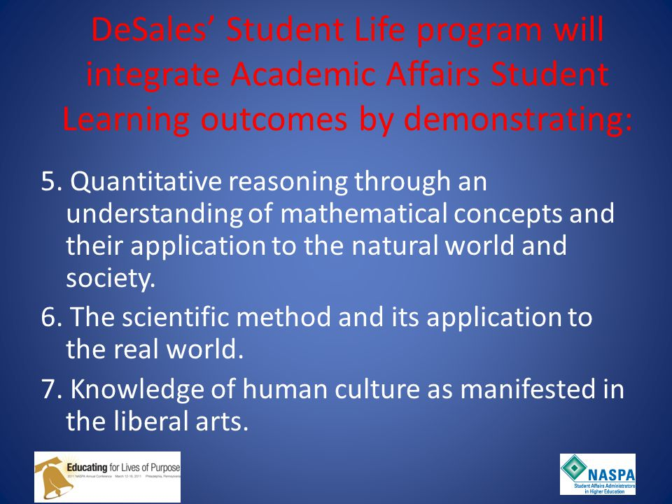 DeSales' Student Life program will integrate Academic Affairs Student Learning outcomes by demonstrating: 5.