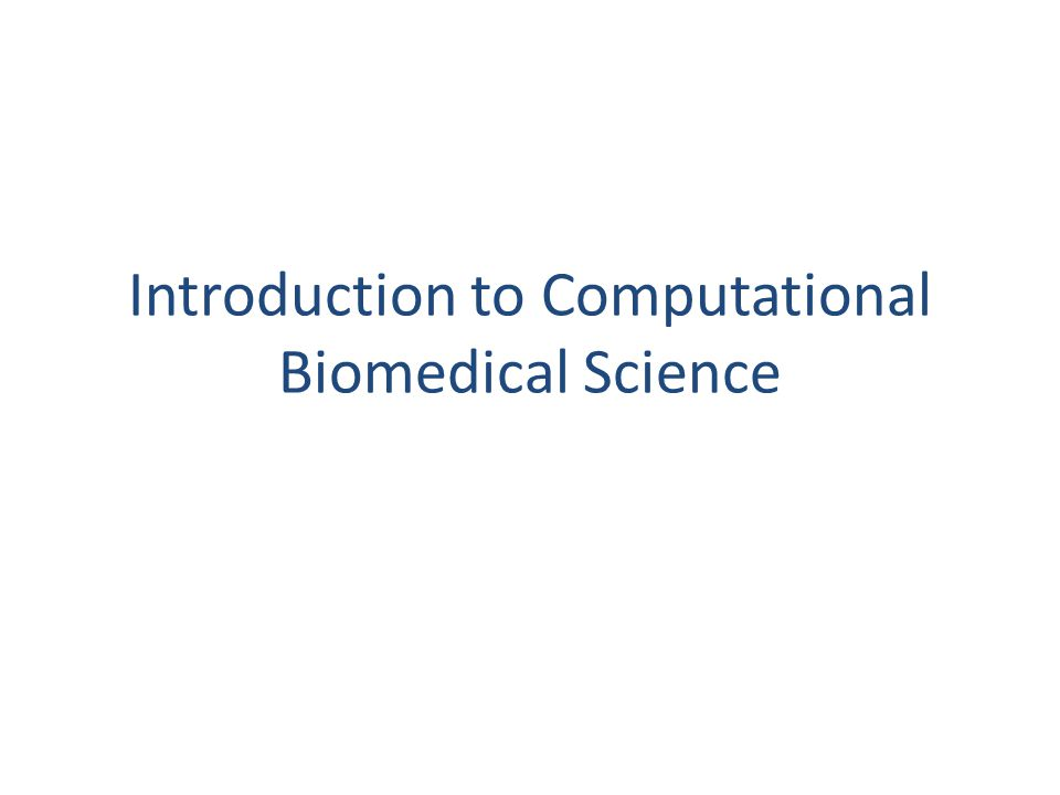 Introduction to Computational Biomedical Science