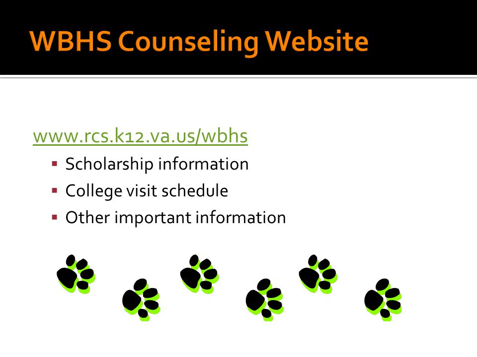 www.rcs.k12.va.us/wbhs  Scholarship information  College visit schedule  Other important information