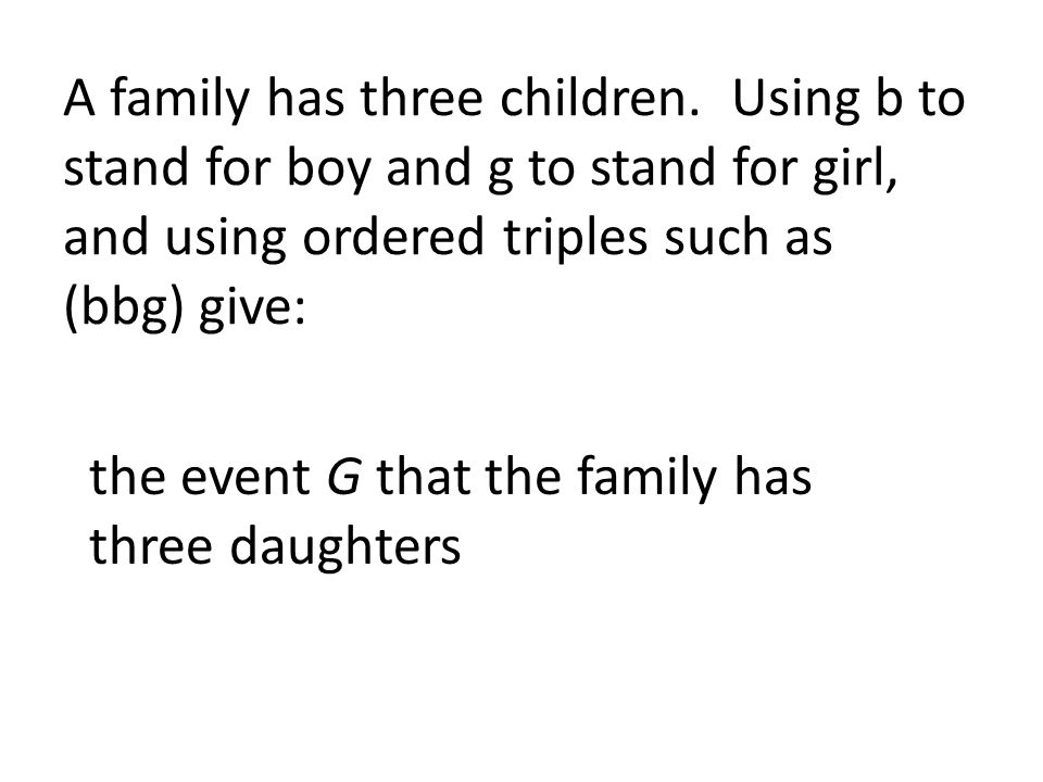 A family has three children.