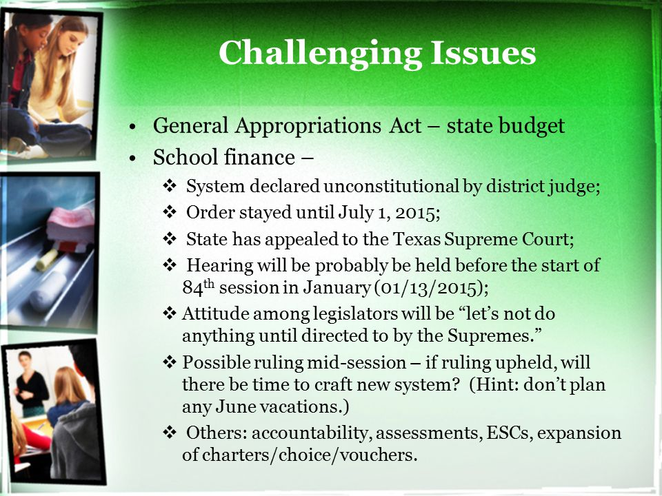 Challenging Issues General Appropriations Act – state budget School finance –  System declared unconstitutional by district judge;  Order stayed unt