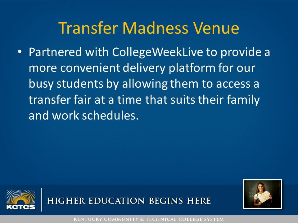 Transfer Madness Venue Partnered with CollegeWeekLive to provide a more convenient delivery platform for our busy students by allowing them to access