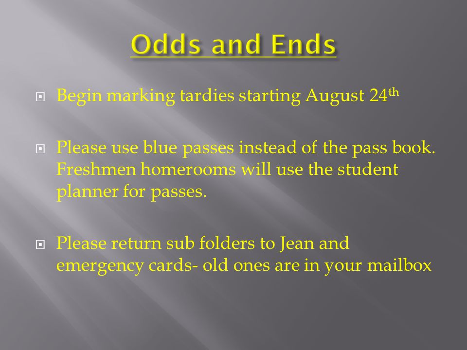  Begin marking tardies starting August 24 th  Please use blue passes instead of the pass book.