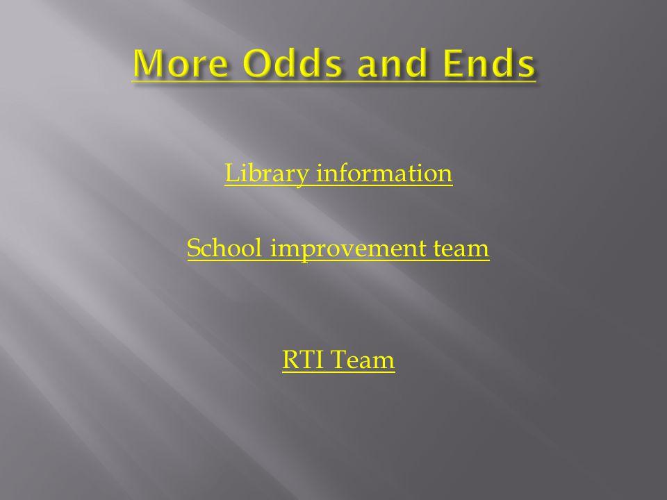 Library information School improvement team RTI Team
