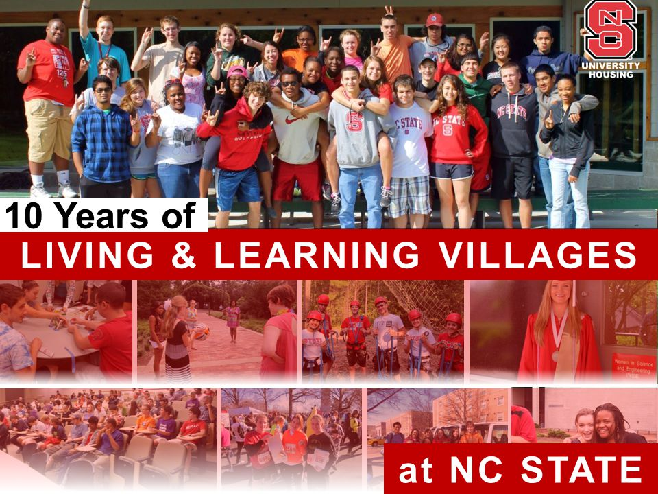 LIVING & LEARNING VILLAGES at NC STATE 10 Years of