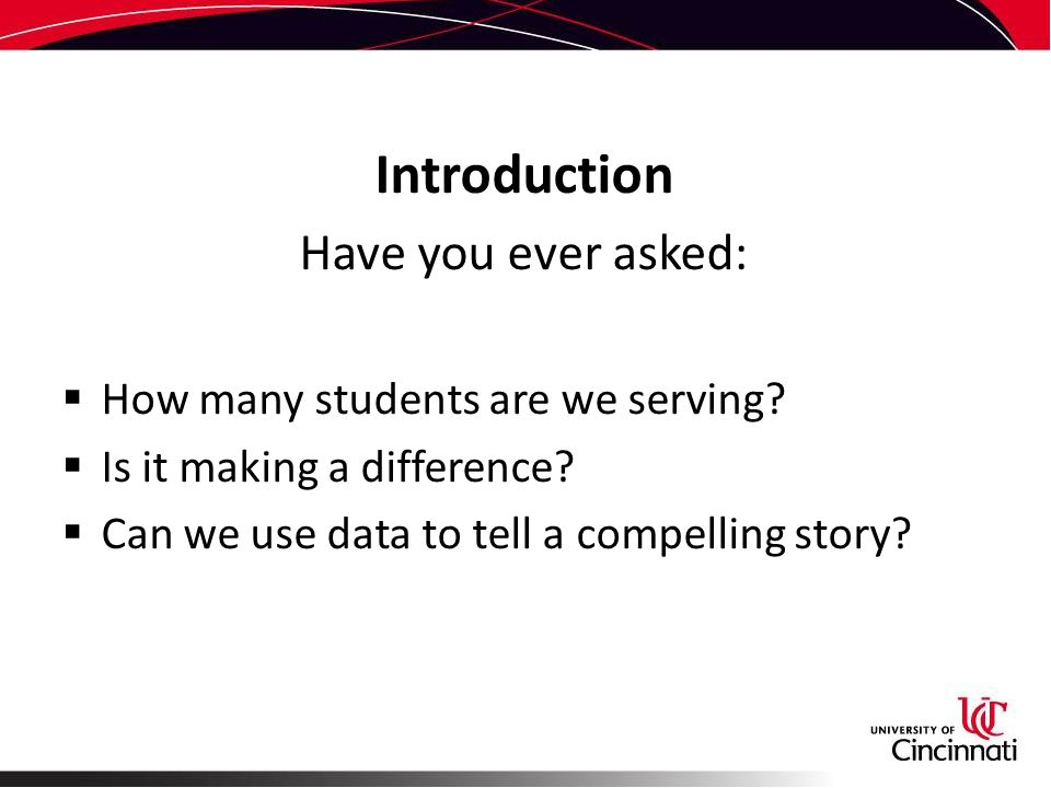 Introduction Have you ever asked:  How many students are we serving.