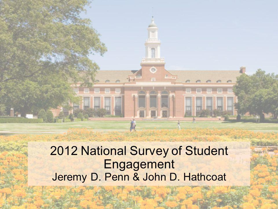 2012 National Survey of Student Engagement Jeremy D. Penn & John D. Hathcoat