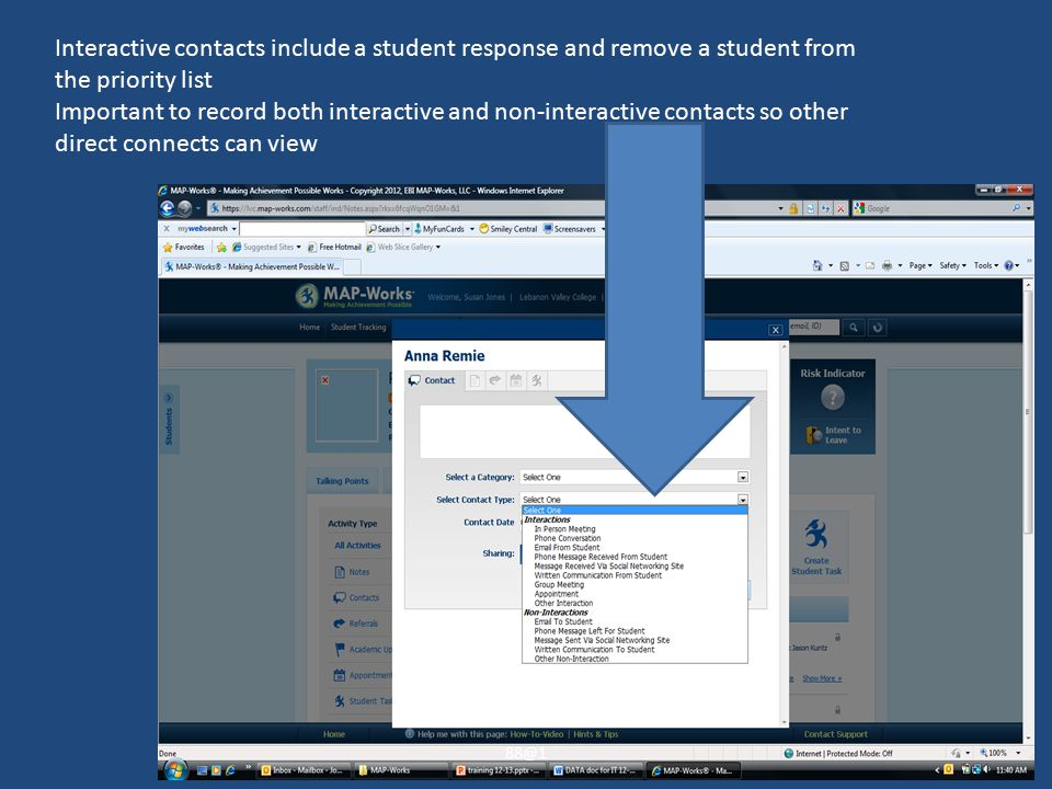Interactive contacts include a student response and remove a student from the priority list Important to record both interactive and non-interactive contacts so other direct connects can view 88@1