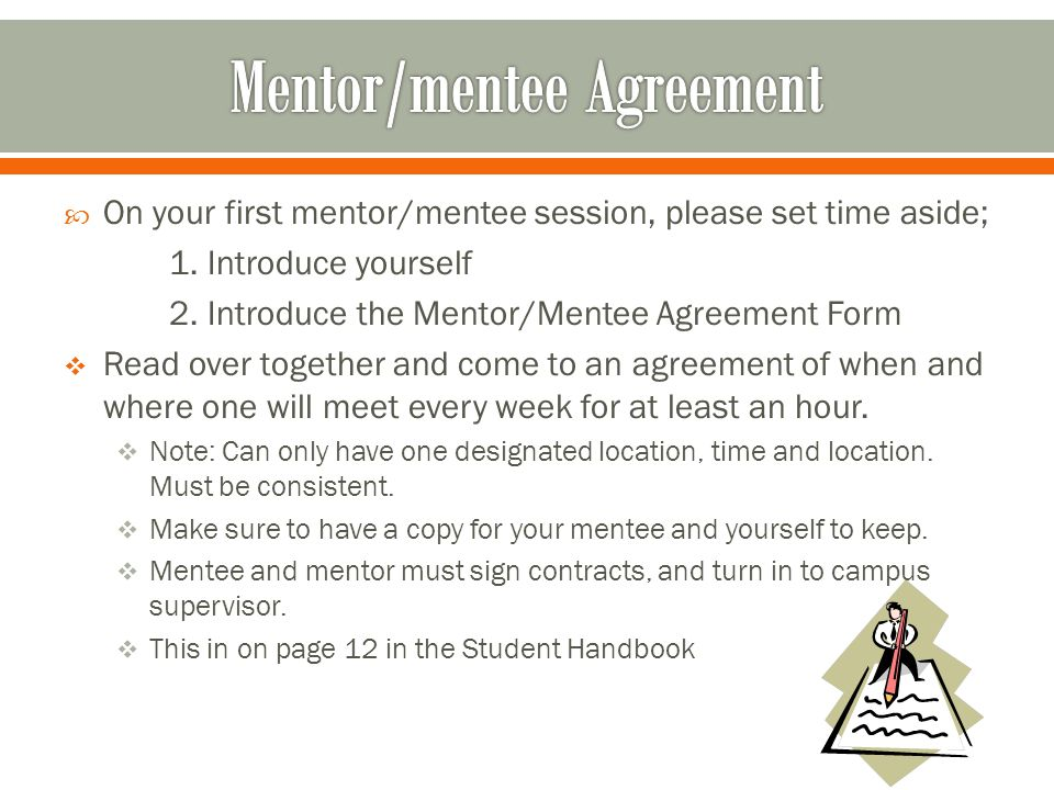  On your first mentor/mentee session, please set time aside; 1.