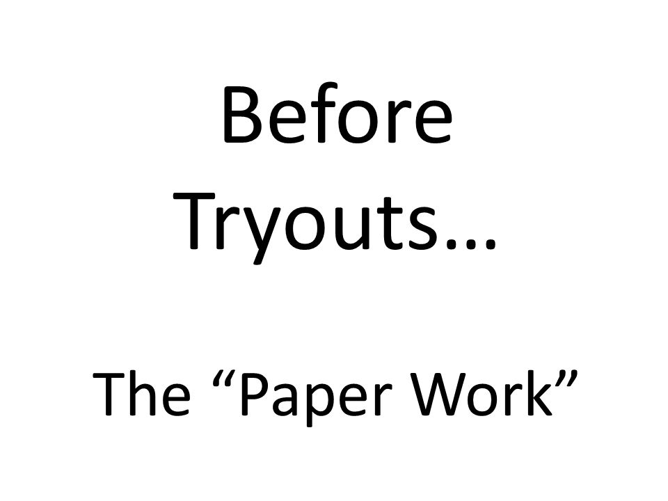 Before Tryouts… The Paper Work