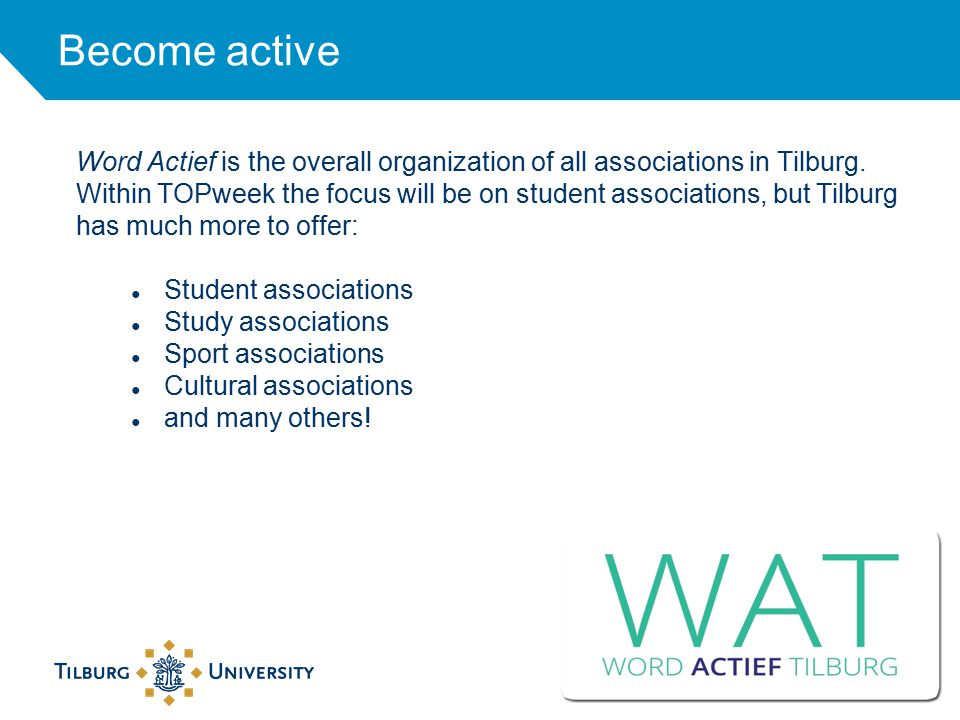 Become active Word Actief is the overall organization of all associations in Tilburg.