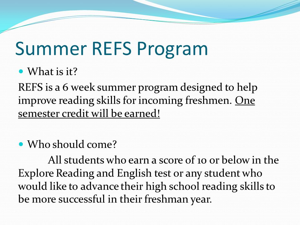 Summer REFS Program What is it.