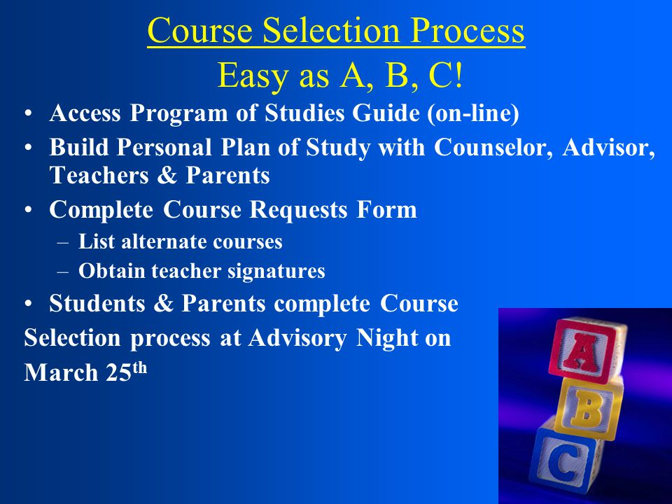 Course Selection Process Easy as A, B, C.