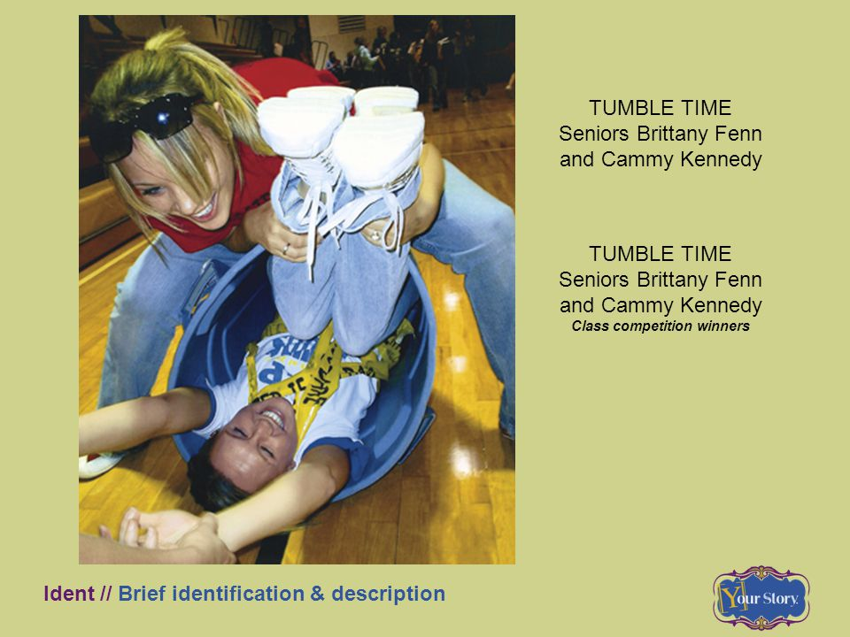 TUMBLE TIME Seniors Brittany Fenn and Cammy Kennedy Ident // Brief identification & description TUMBLE TIME Seniors Brittany Fenn and Cammy Kennedy Cl