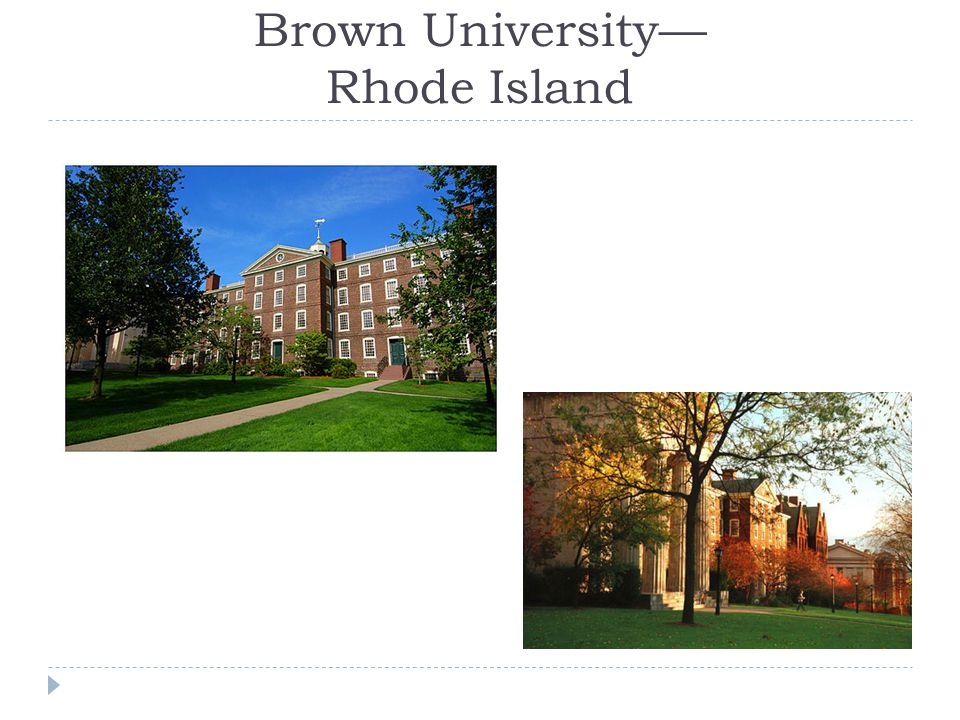 Brown University— Rhode Island