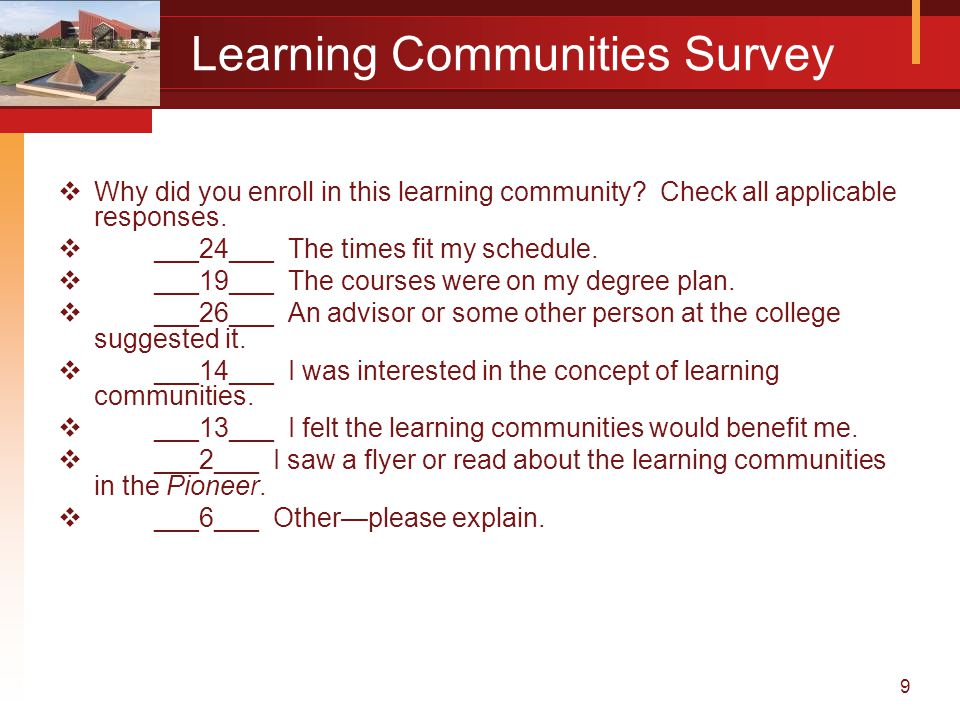 9 Learning Communities Survey  Why did you enroll in this learning community.