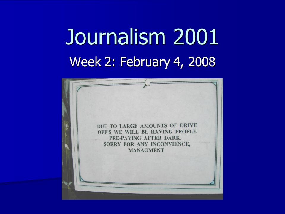 Journalism 2001 Week 2: February 4, 2008