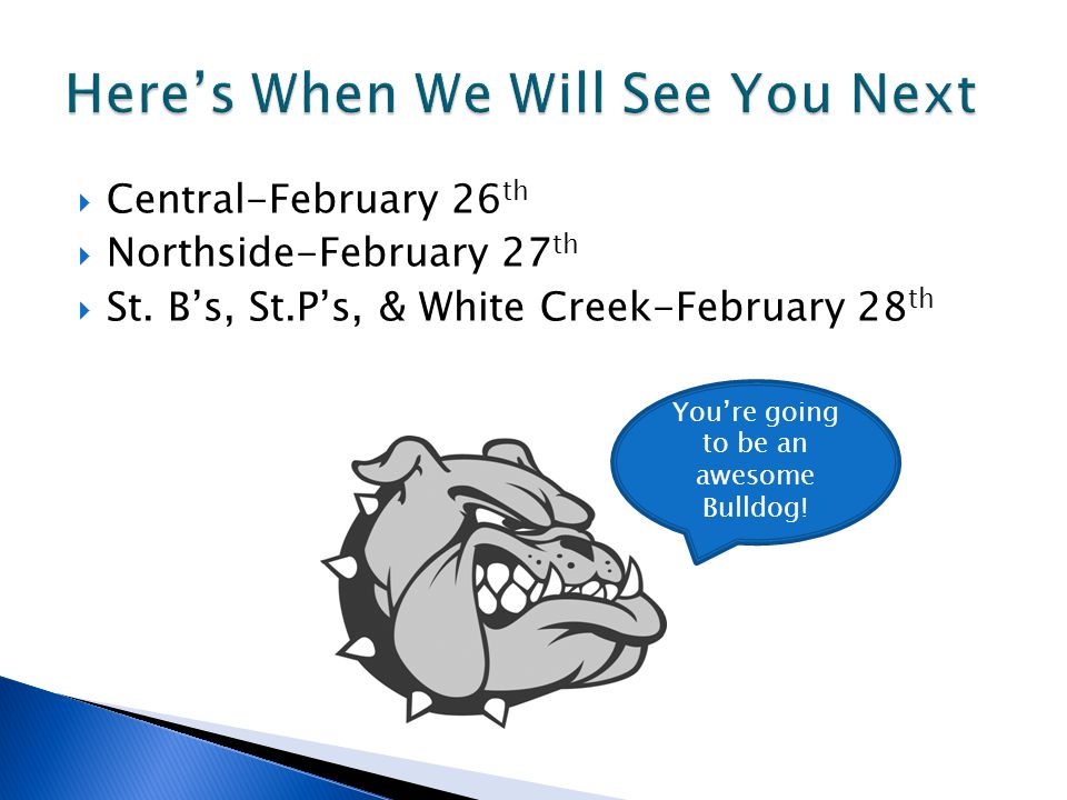  Central-February 26 th  Northside-February 27 th  St.