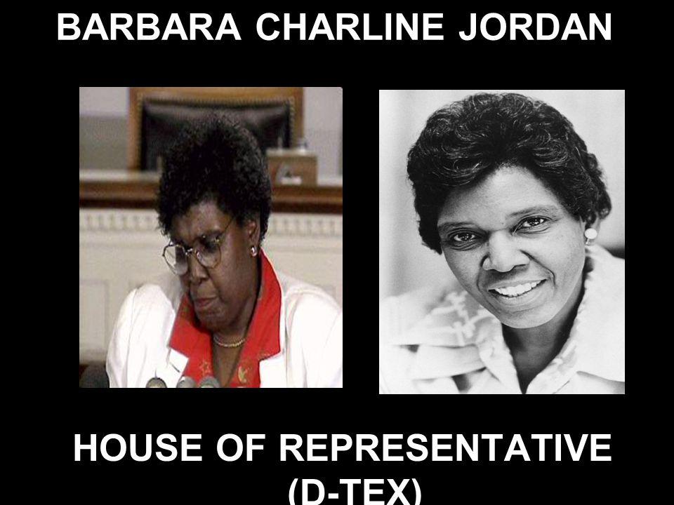 BARBARA CHARLINE JORDAN HOUSE OF REPRESENTATIVE (D-TEX)
