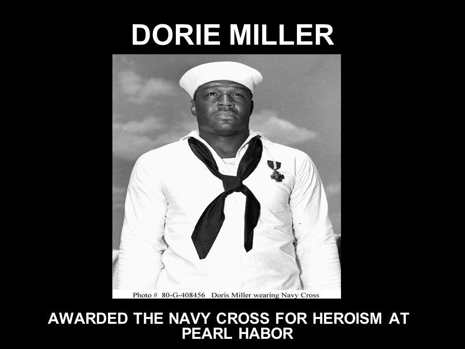 DORIE MILLER AWARDED THE NAVY CROSS FOR HEROISM AT PEARL HABOR