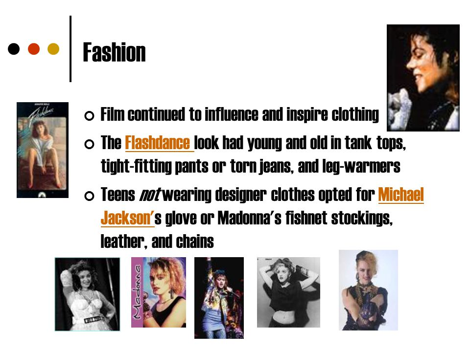 Fashion Film continued to influence and inspire clothing The Flashdance look had young and old in tank tops, tight-fitting pants or torn jeans, and le