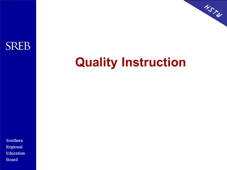 Southern Regional Education Board HSTW Quality Instruction