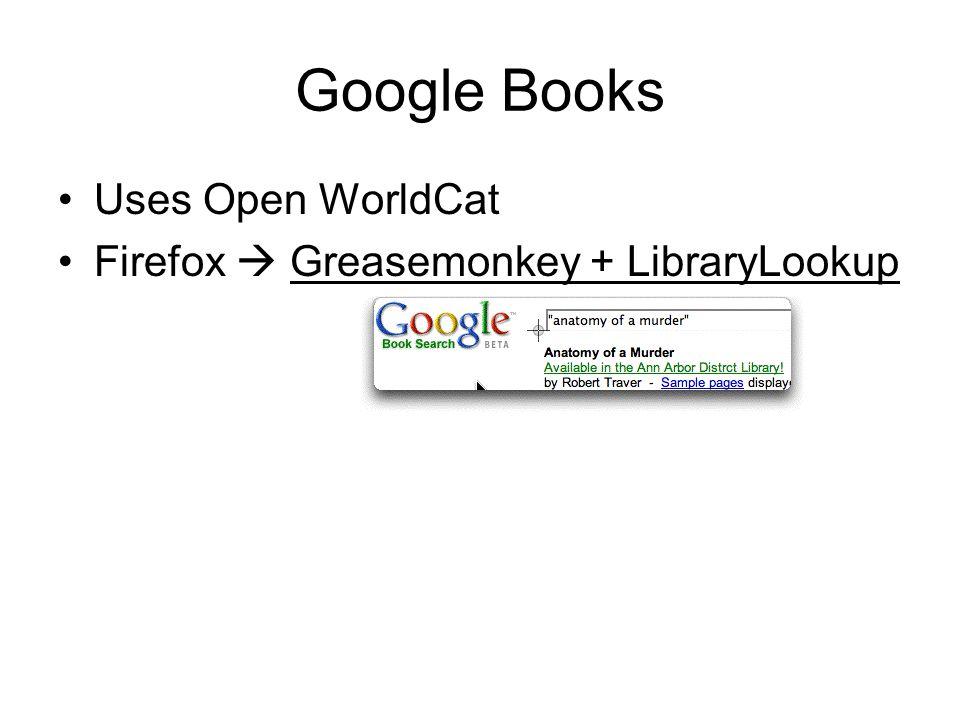Google Books Uses Open WorldCat Firefox  Greasemonkey + LibraryLookup