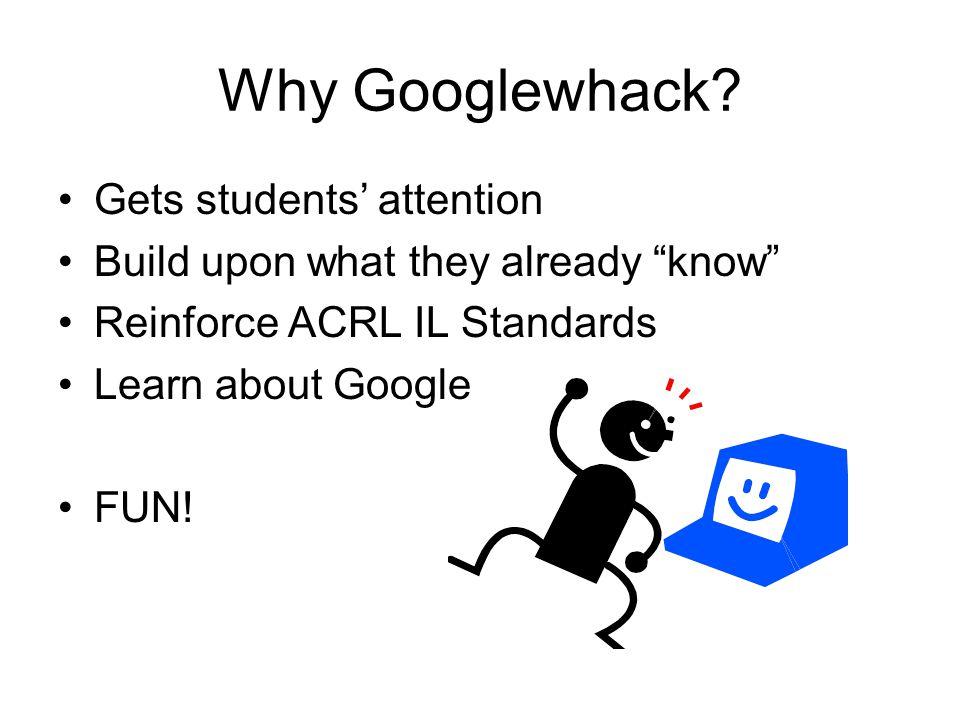 Why Googlewhack.