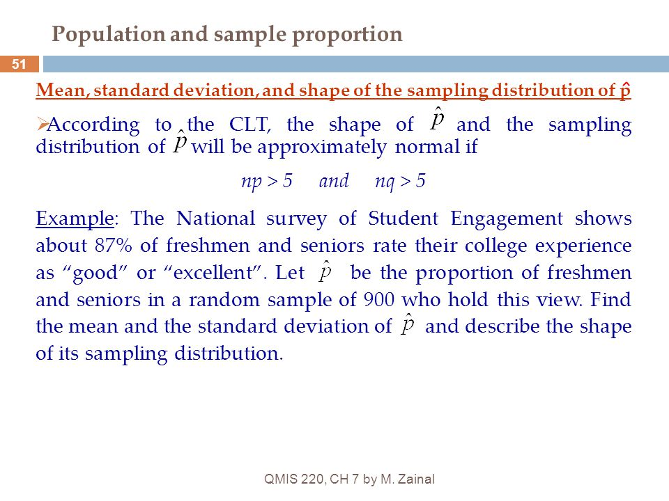 QMIS 220, CH 7 by M. Zainal 51 Population and sample proportion Mean, standard deviation, and shape of the sampling distribution of p  According to t