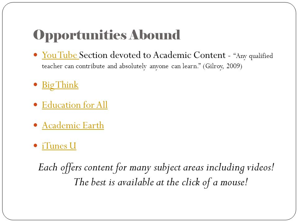 """Opportunities Abound You Tube Section devoted to Academic Content - """"Any qualified teacher can contribute and absolutely anyone can learn."""" (Gilroy, 2"""
