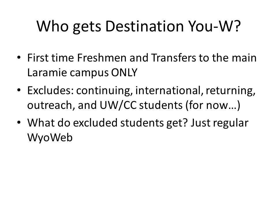Who gets Destination You-W.
