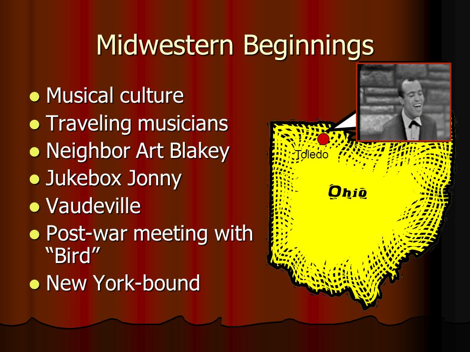 Midwestern Beginnings Musical culture Musical culture Traveling musicians Traveling musicians Neighbor Art Blakey Neighbor Art Blakey Jukebox Jonny Ju