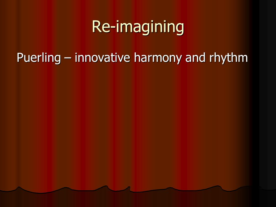 Re-imagining Puerling – innovative harmony and rhythm
