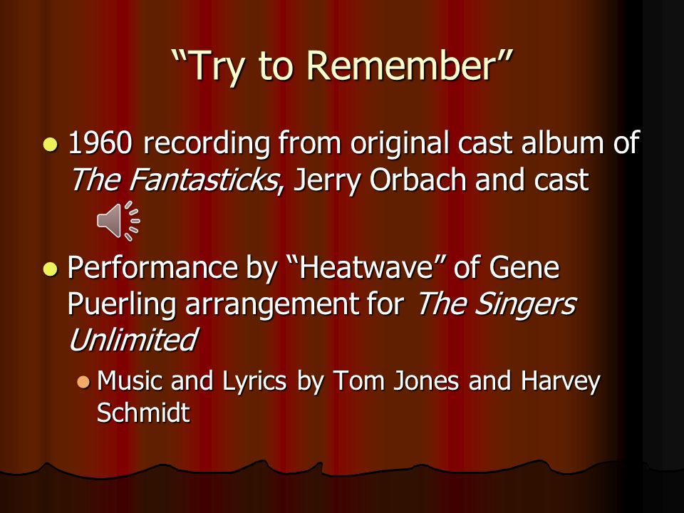 """Try to Remember"" 1960 recording from original cast album of The Fantasticks, Jerry Orbach and cast 1960 recording from original cast album of The Fan"