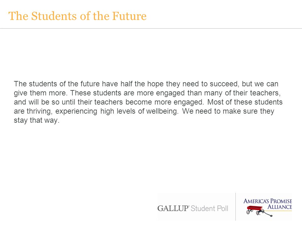 The Students of the Future The students of the future have half the hope they need to succeed, but we can give them more.