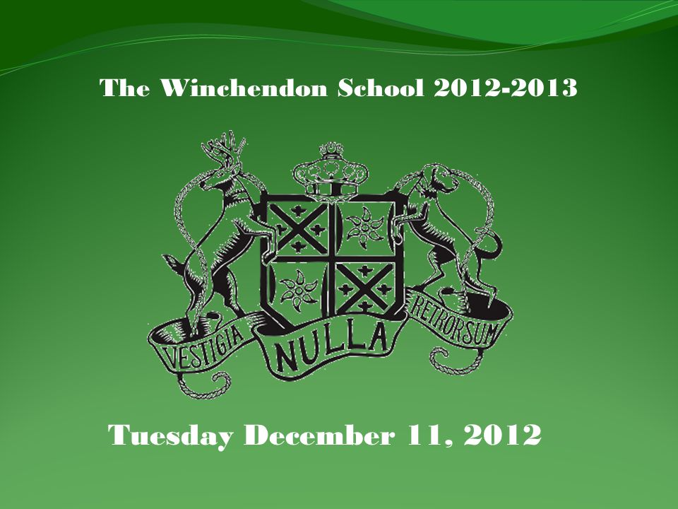 The Winchendon School 2012-2013 Tuesday December 11, 2012