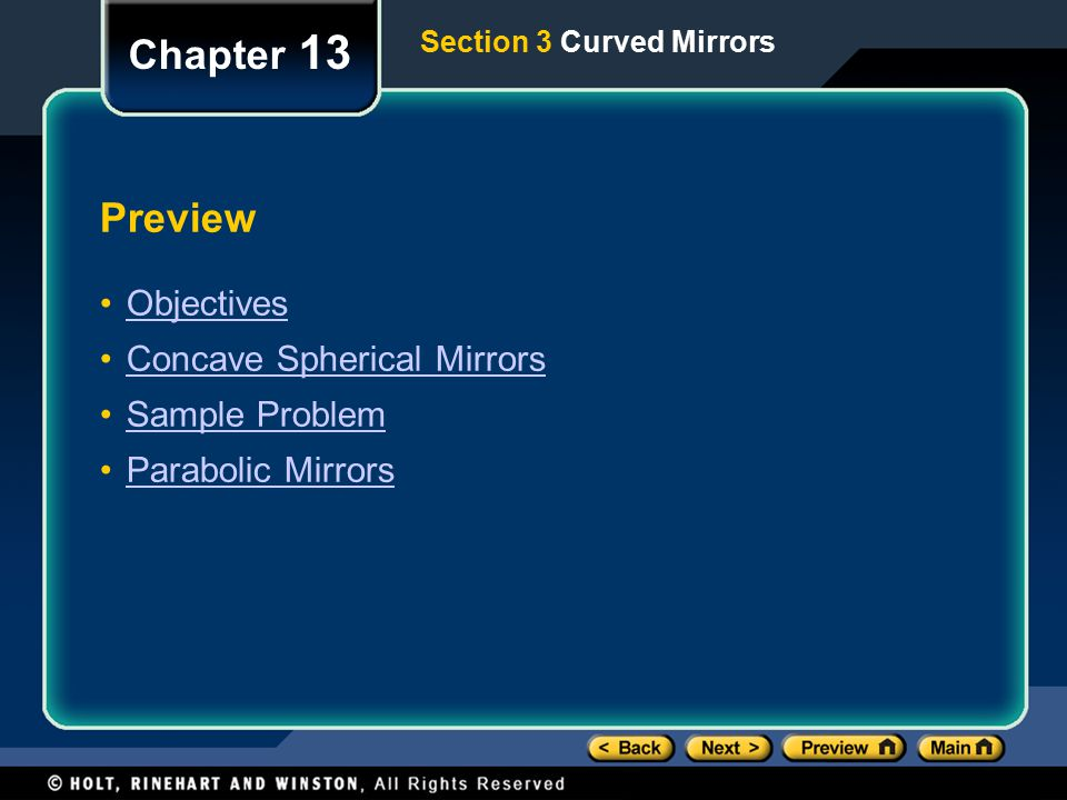 Preview Objectives Concave Spherical Mirrors Sample Problem Parabolic Mirrors Chapter 13 Section 3 Curved Mirrors