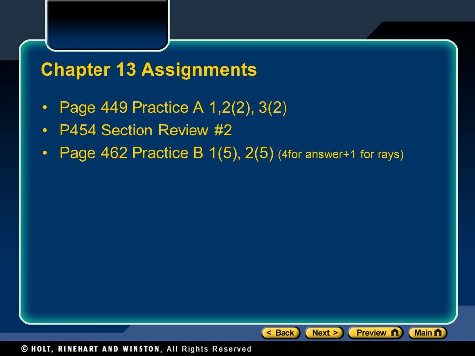 Chapter 13 Assignments Page 449 Practice A 1,2(2), 3(2) P454 Section Review #2 Page 462 Practice B 1(5), 2(5) (4for answer+1 for rays)