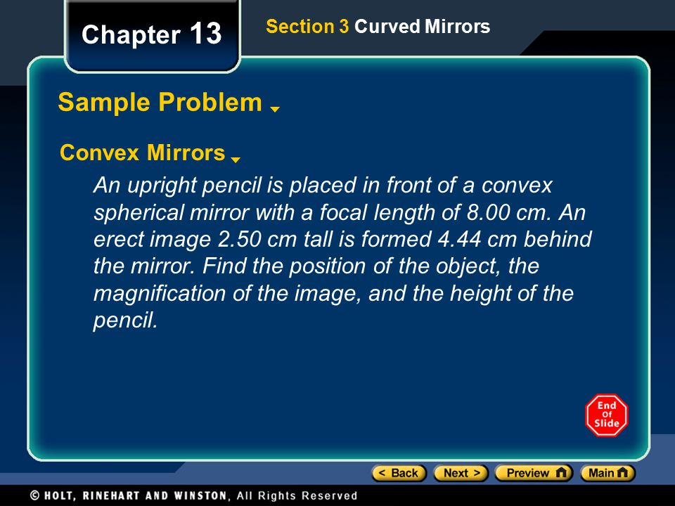 Chapter 13 Sample Problem Convex Mirrors An upright pencil is placed in front of a convex spherical mirror with a focal length of 8.00 cm.