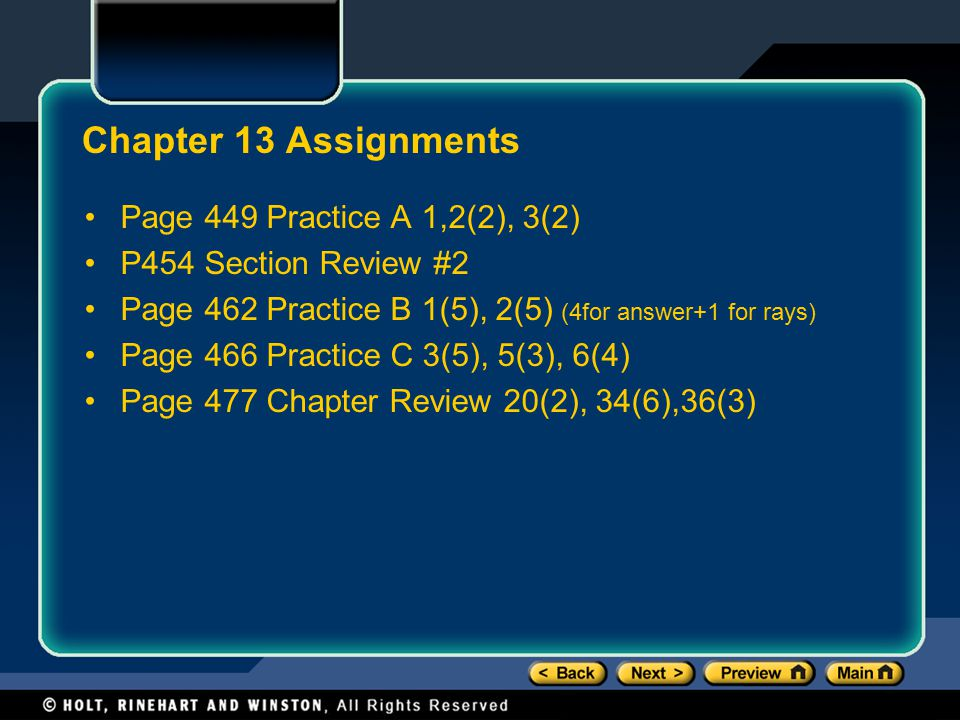 Chapter 13 Assignments Page 449 Practice A 1,2(2), 3(2) P454 Section Review #2 Page 462 Practice B 1(5), 2(5) (4for answer+1 for rays) Page 466 Practice C 3(5), 5(3), 6(4) Page 477 Chapter Review 20(2), 34(6),36(3)