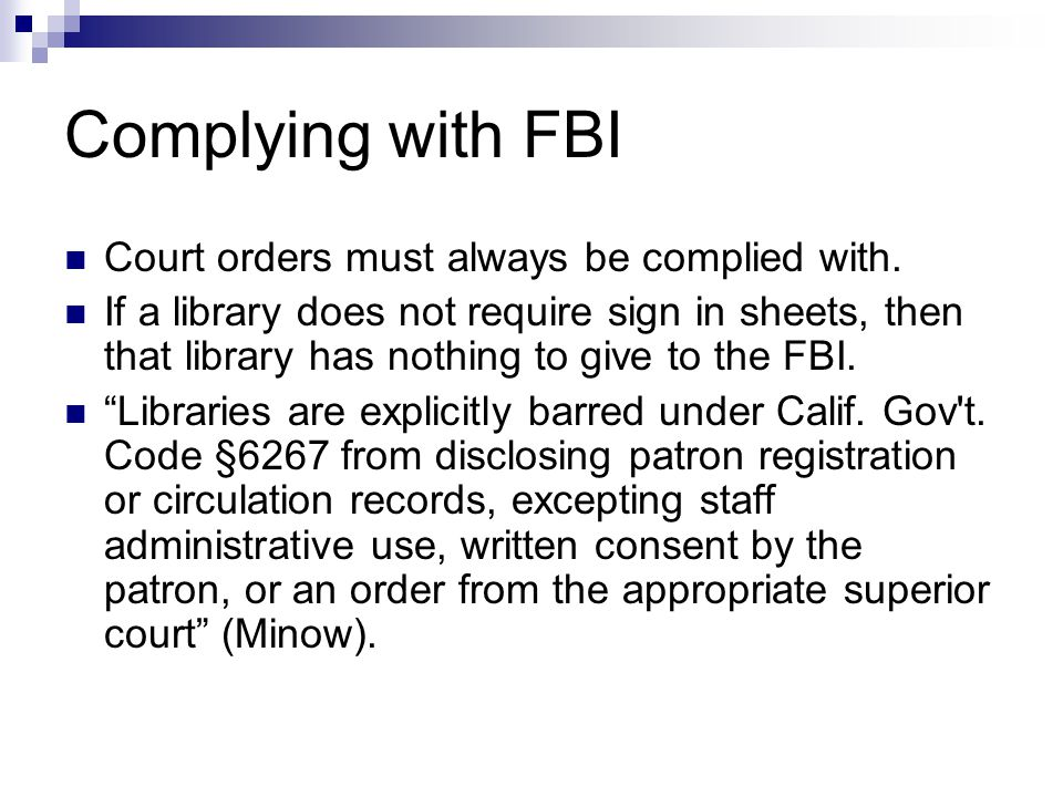 Complying with FBI Court orders must always be complied with.
