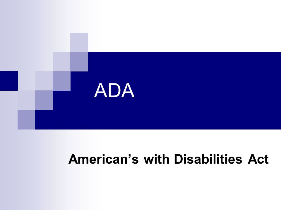 ADA American's with Disabilities Act