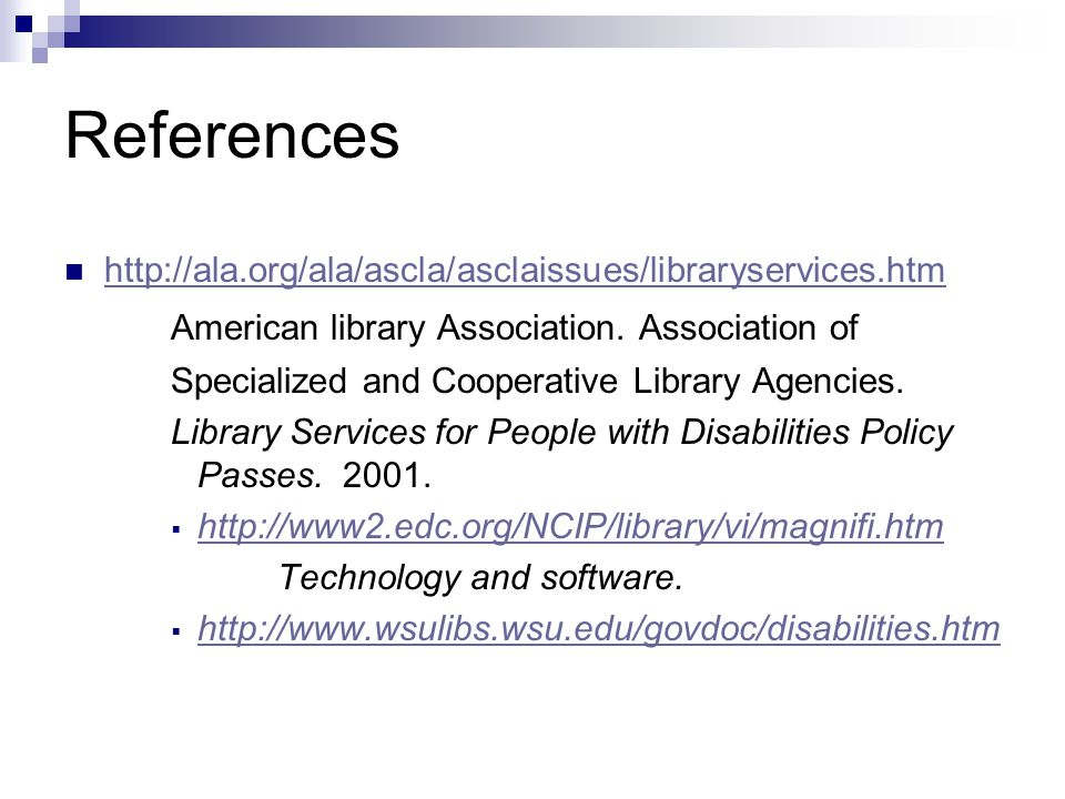 References http://ala.org/ala/ascla/asclaissues/libraryservices.htm American library Association.