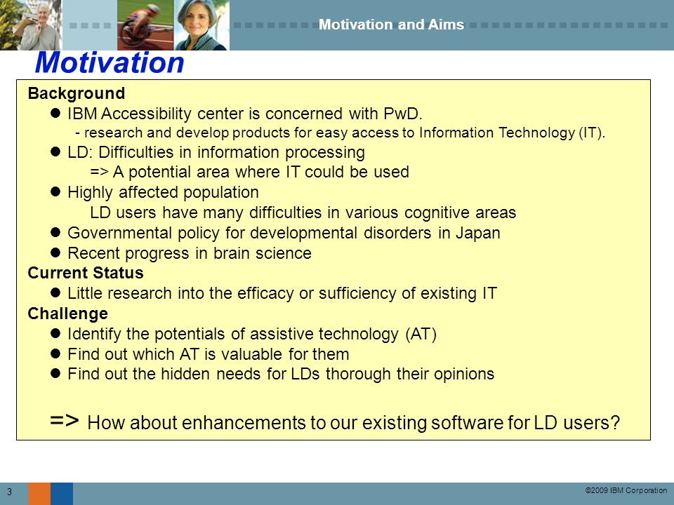 ©2009 IBM Corporation 14 Adaptation of adequate model for our assistive functions.