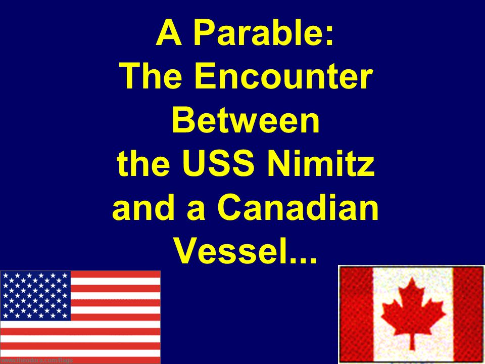 A Parable: The Encounter Between the USS Nimitz and a Canadian Vessel...