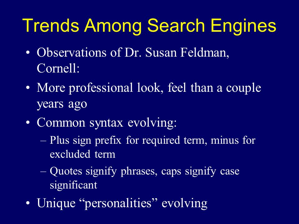Trends Among Search Engines Observations of Dr.