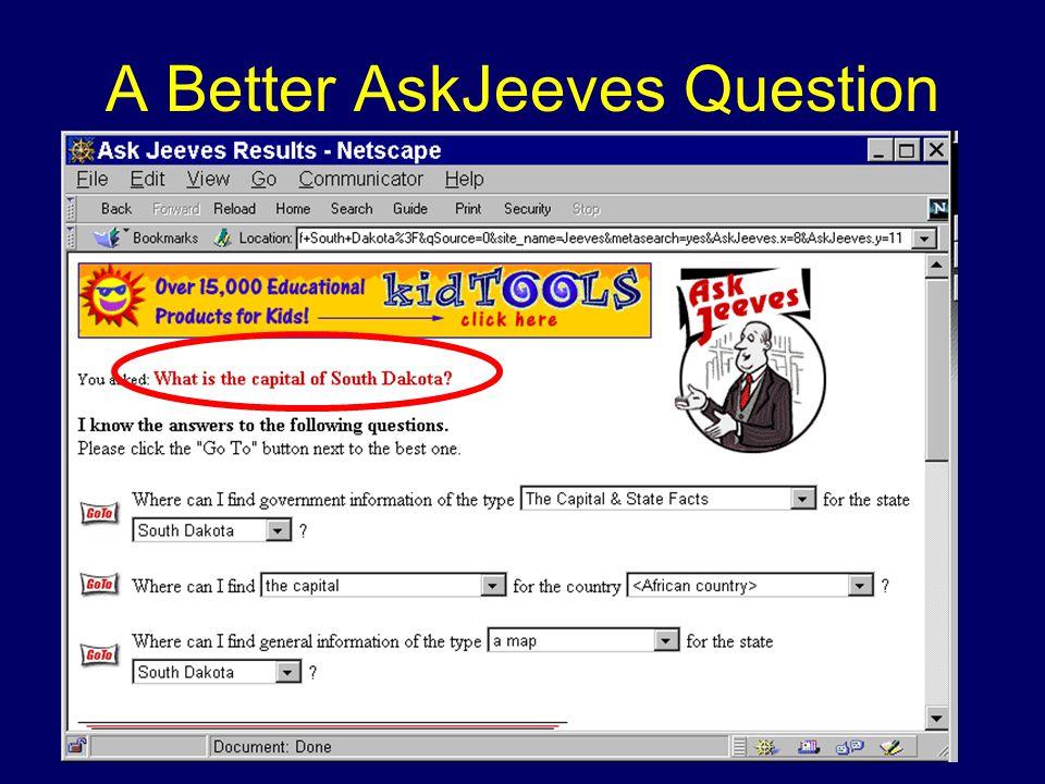 A Better AskJeeves Question